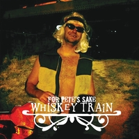 Whiskey Train | For Pete's Sake