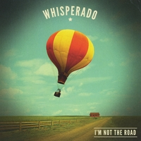 Whisperado | I'm Not the Road