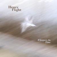 Whispers in Time | Heavy Flight