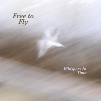 Whispers in Time | Free to Fly