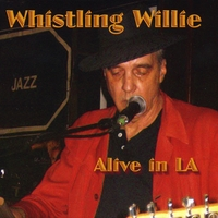 Whistling Willie | Alive in L.A.