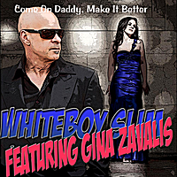 Whiteboy Slim | Come On Daddy, Make it Better (feat. Gina Zavalis)