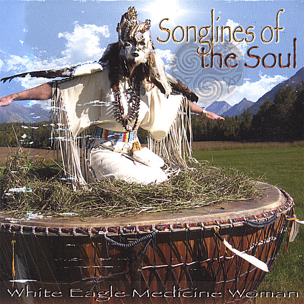 White Eagle Medicine Woman Songlines Of The Soul Cd