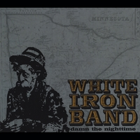 White Iron Band | Damn the Nighttime