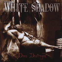 White Shadow | Deus Destroyed