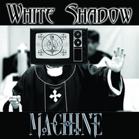 White Shadow | Machine