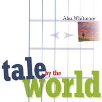 Alex Whitmore | Tale by the World