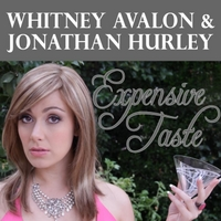 Whitney Avalon & Jonathan Hurley | Expensive Taste