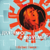 Whitney Moore | Rhythm of A Movement