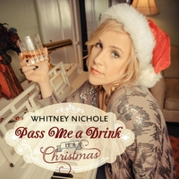 Whitney Nichole | Pass Me a Drink (It's Christmas)