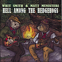 Whit Smith & Matt Munisteri | Hell Among the Hedgehogs