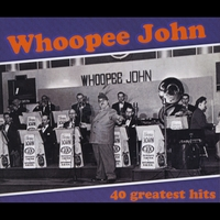 Whoopee John | 40 Greatest Hits