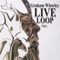 Graham Whorley | Live Loop, Vol.1