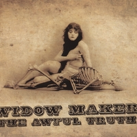 Widow Maker | The Awful Truth