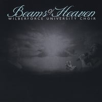 Wilberforce University Choir | Beams of Heaven
