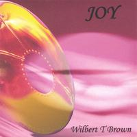 Wilbert T Brown | JOY