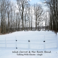 Wild Carrot & the Roots Band | Talking With Ghosts