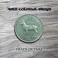 Wild Colonial Bhoys | Heads or Tails