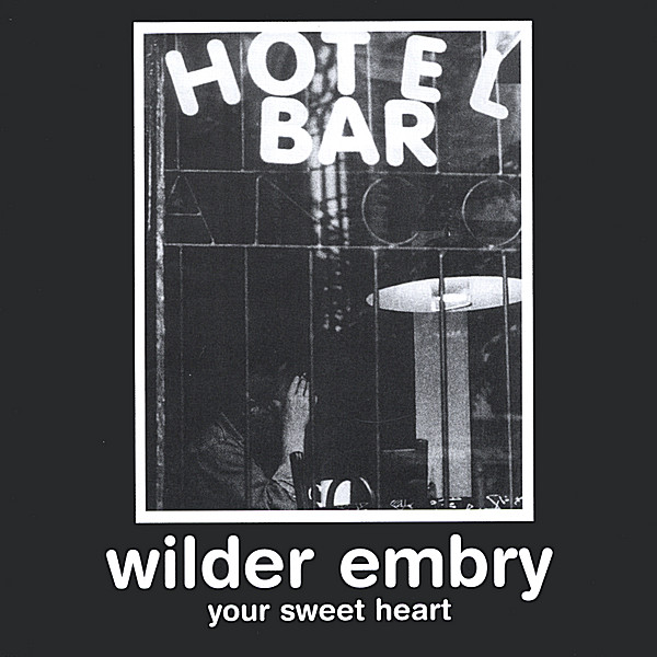 Wilder Embry - Your Sweet Heart