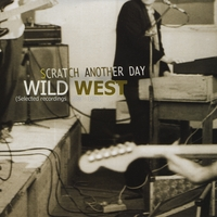 Wild West | Scratch Another Day (Selected Recordings 1980-1981)
