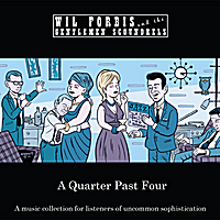 Wil Forbis and the Gentlemen Scoundrels: A Quarter Past Four