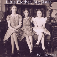 Will Adams | Little Brother, Big Sister
