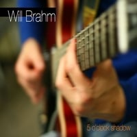 Will Brahm | 5 O'clock Shadow