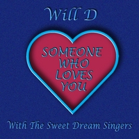 Will D | Someone Who Loves You (feat. The Sweet Dream Singers)