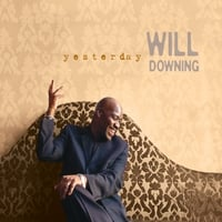 Will Downing | Yesterday