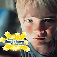 Will Hector | Every Superhero Needs a Sidekick