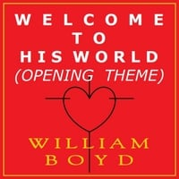 William Boyd | Welcome to His World (Opening Theme)