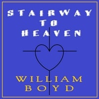 William Boyd | Stairway to Heaven