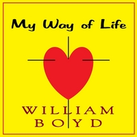 William Boyd | My Way of Life