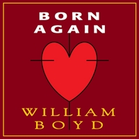 William Boyd | Born Again