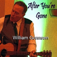 William Gonnsen | After You're Gone