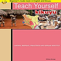 William Mwangi | Learn Kikuyu (Teach Yourself Kikuyu) [Beginners Audio Book]