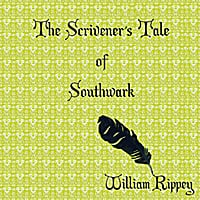 William Rippey | The Scrivener's Tale of Southwark