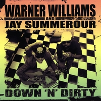 Warner Williams & Jay Summerour | Down 'N' Dirty
