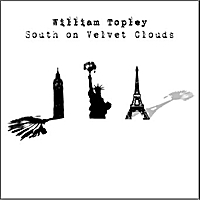 William Topley | South On Velvet Clouds