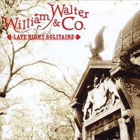 William Walter & Co. | Late Night Solitaire