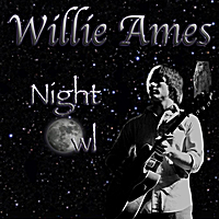 Willie Ames | Night Owl