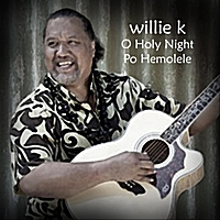 Willie K | O Holy Night  Po Hemolele