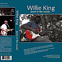 Willie King and Friends | Willie King - Down in the Woods