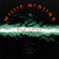 Willie McBlind | Bad Thing