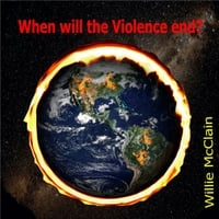 Willie McClain | When Will the Violence End