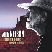 Willie Nelson & the Offenders | Tales Out of Luck (Me and the Drummer) (EUROPEAN IMPORT)