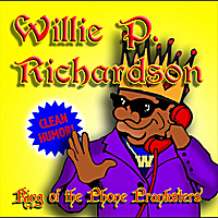 Willie P. Richardson | King of the Phone Pranksters