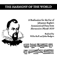 Willie Ruff & John Rodgers | The Harmony of the World: A Realization for the Ear of Johannes Kepler's Astronomical Data from Harmonices Mundi 1619
