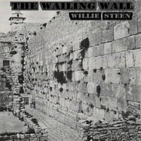 Willie Steen | The Wailing Wall