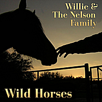 Willie & The Nelson Family | Wild Horses